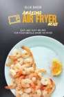 Amazing Air Fryed Meals: Easy And Tasty Recipes For Your Breville Smart Air Fryer Cover Image