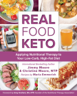 Real Food Keto: Applying Nutritional Therapy to Your Low-Carb, High-Fat Diet Cover Image