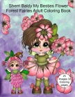Sherri Baldy My Besties Flower Forest Fairies Adult Coloring Book Cover Image