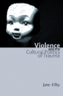 Violence and the Cultural Politics of Trauma Cover Image