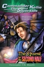(Commander Kellie and the Superkids' Adventure #2) the Quest for the Second Half Cover Image