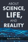 About Science, Life, and Reality Cover Image