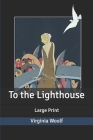 To the Lighthouse: Large Print Cover Image