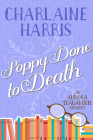 Poppy Done to Death: An Aurora Teagarden Mystery Cover Image