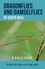 Dragonflies and Damselflies of Costa Rica: A Field Guide Cover Image