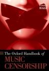 The Oxford Handbook of Music Censorship (Oxford Handbooks) Cover Image