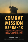 Combat Mission Kandahar: The Canadian Experience in Afghanistan Cover Image