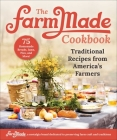 The FarmMade Cookbook: Traditional Recipes from America's Farmers Cover Image