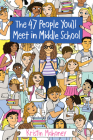 The 47 People You'll Meet in Middle School Cover Image