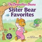 The Berenstain Bears Sister Bear Favorites: 3 Books in 1 Cover Image
