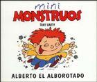 Alberto El Alborotado - Mini Monstruos Cover Image