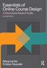 Essentials of Online Course Design: A Standards-Based Guide (Essentials of Online Learning) Cover Image