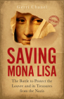 Saving Mona Lisa: The Battle to Protect the Louvre and Its Treasures from the Nazis Cover Image