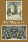 'Abdu'l-Baha in New York Cover Image