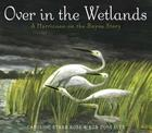 Over in the Wetlands: A Hurricane-on-the-Bayou Story Cover Image