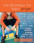 Mindfulness for Teen Anger: A Workbook to Overcome Anger and Aggression Using MBSR and DBT Skills Cover Image