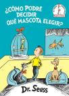 ¿Cómo podré decidir qué mascota elegir? (What Pet Should I Get? Spanish Edition) (Beginner Books(R)) Cover Image