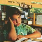 How to Deal with ADHD (Kids' Health (Paper)) Cover Image