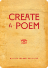 Create a Poem: Writing Prompts for Poets (Creative Keepsakes #21) Cover Image