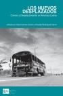 Nuevos Desplazados: Crimen y Desplazamiento en America Latina Cover Image