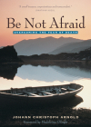 Be Not Afraid: Overcoming the Fear of Death Cover Image