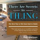 There Are Secrets to Tiling: The Best Way to Tile from Start to Finish Cover Image
