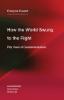 How the World Swung to the Right: Fifty Years of Counterrevolutions (Semiotext(e) / Intervention #25) Cover Image