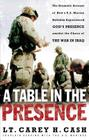 A Table in the Presence: The Dramatic Account of How a U.S. Marine Battalion Experienced God's Presence Amidst the Chaos of the War in Iraq Cover Image