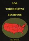 Los Terroristas Secretos: (los responsables del asesinato del Presidente Lincoln, el hundimiento del Titanic, las torres gemelas y la masacre de Cover Image