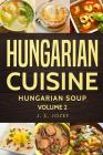 Hungarian Cuisine: Hungarian Cookbooks Hungarian Soup in English for Beginners Cover Image