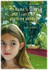 My Name Is Olivia...and I Can't Do Anything about It Cover Image