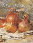 A Form-Function English Grammar: Level 1 Cover Image