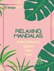 Mandala Coloring Book: Mandala Coloring Book for Adults: Beautiful Large Ancient Civilizations, Egyptian, Indian and Tribal Patterns and Flor Cover Image