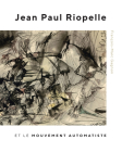 Jean Paul Riopelle et le Mouvement Automatiste (McGill-Queen's/Beaverbrook Canadian Foundation Studies in Art History #31) Cover Image