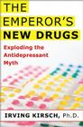The Emperor's New Drugs: Exploding the Antidepressant Myth Cover Image