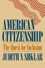 American Citizenship: The Quest for Inclusion (Tanner Lectures on Human Values #2) Cover Image