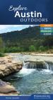 Explore Austin Outdoors: Hiking, Biking, Paddling, & More (Explore Outdoors) Cover Image