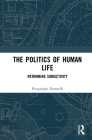 The the Politics of Human Life: Rethinking Subjectivity (Law and Politics) Cover Image