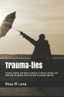 Trauma-ties: Trauma, drama, and abuse continue to torture victims over time and ties ghosts from the past to present day life. Cover Image