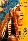 Medicine Man - Shamanism, Natural Healing, Remedies And Stories Of The Native American Indians Cover Image