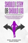 Should I Stay or Should I Go: Dealing with Detachment from a Codependent or a Narcissist. Healing form an Emotional Destructive Relationship. Surviv Cover Image