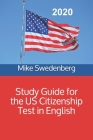 Study Guide for the US Citizenship Test in English Cover Image
