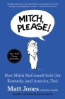 Mitch, Please!: How Mitch McConnell Sold Out Kentucky (and America, Too) Cover Image