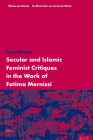Secular and Islamic Feminist Critiques in the Work of Fatima Mernissi (Women and Gender: The Middle East and the Islamic World #9) Cover Image