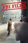 Catching a Russian Spy: Agent Leslie G. Wiser Jr. and the Case of Aldrich Ames (FBI Files #2) Cover Image