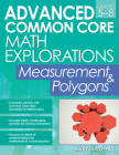 Advanced Common Core Math Explorations: Measurement and Polygons Cover Image