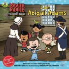 I Am Abigail Adams (Xavier Riddle and the Secret Museum) Cover Image