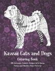 Kawaii Cats and Dogs - Coloring Book - 100 Zentangle Animals Designs with Henna, Paisley and Mandala Style Patterns Cover Image