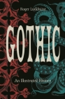 Gothic: An Illustrated History Cover Image