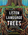Listen to the Language of the Trees: Tree Ecology and Communication Cover Image